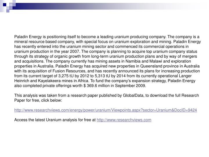 Paladin Energy is positioning itself to become a leading uranium producing company. The company is a...