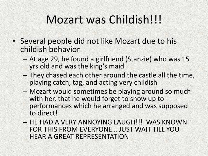 Mozart was Childish!!!