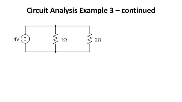 Circuit Analysis Example 3 – continued