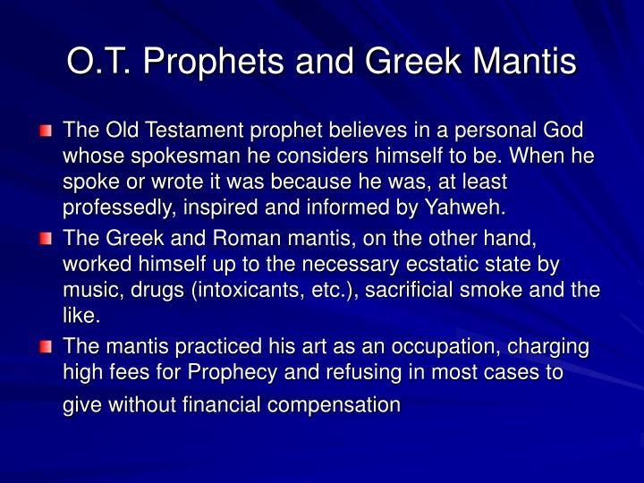 O.T. Prophets and Greek Mantis