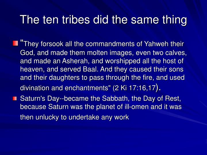 The ten tribes did the same thing
