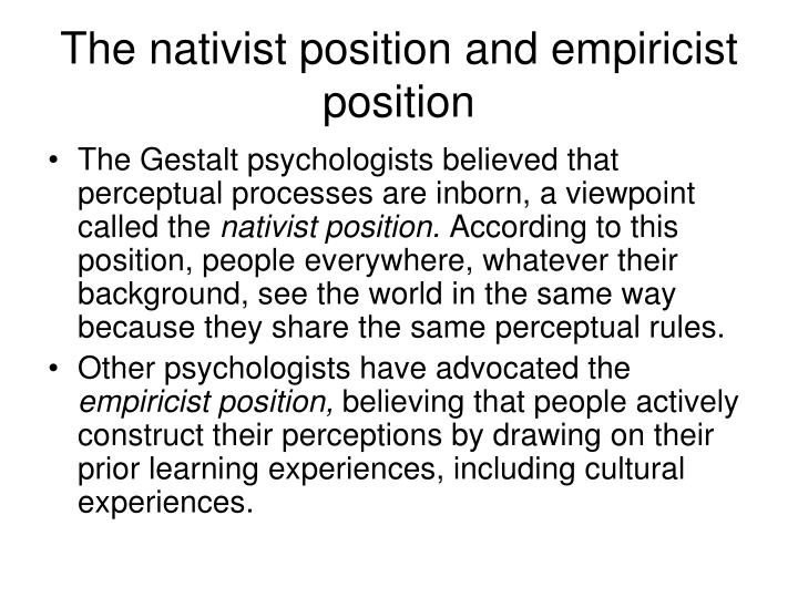 The nativist position and empiricist position
