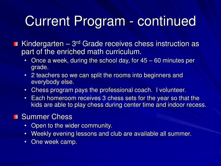 Current Program - continued