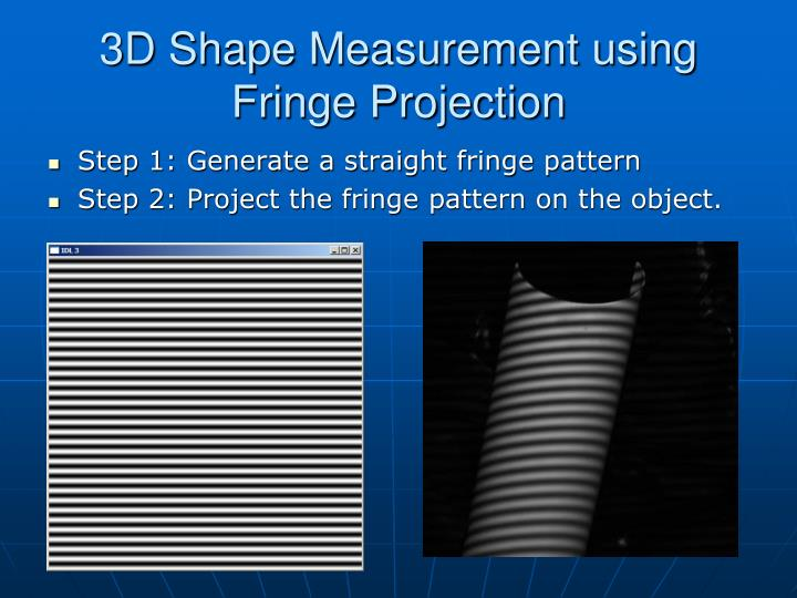 3D Shape Measurement using Fringe Projection