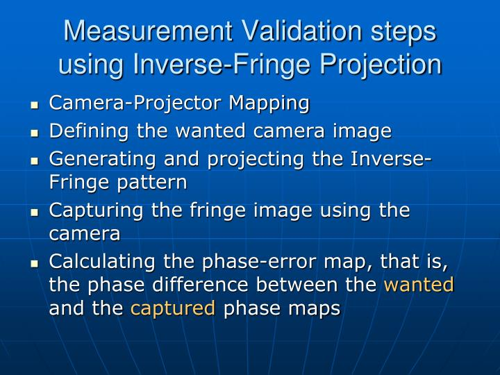 Measurement Validation steps using Inverse-Fringe Projection