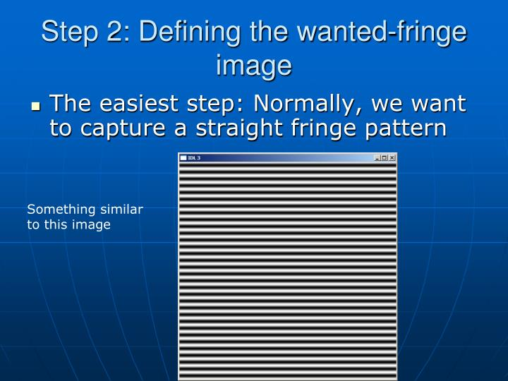 Step 2: Defining the wanted-fringe image