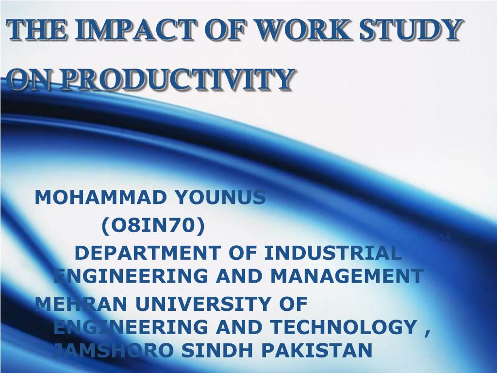THE IMPACT OF WORK STUDY ON PRODUCTIVITY