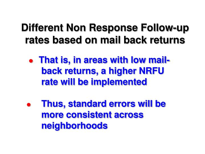 Different Non Response Follow-up rates based on mail back returns