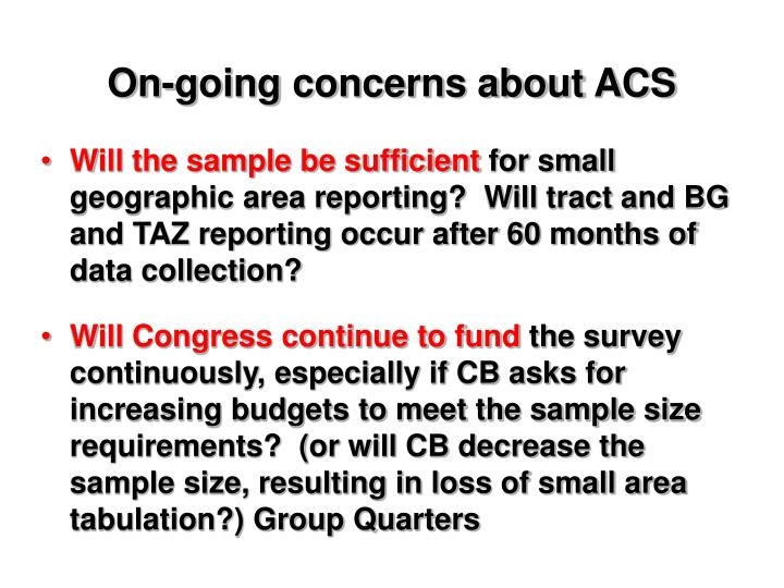On-going concerns about ACS