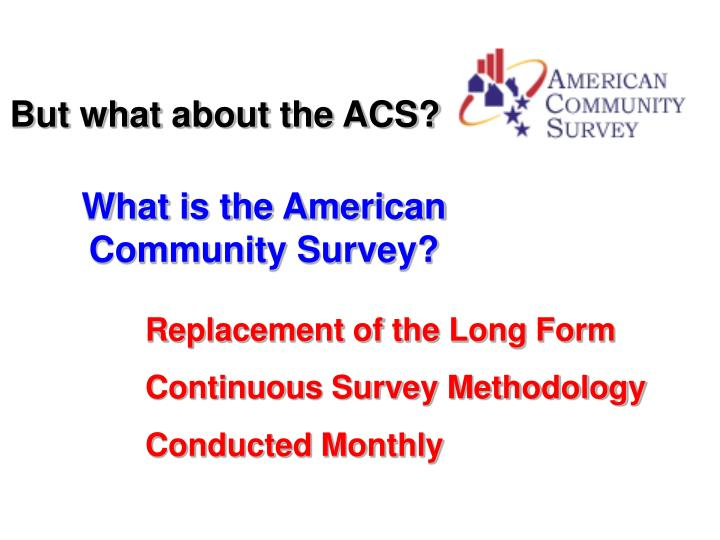 But what about the ACS?