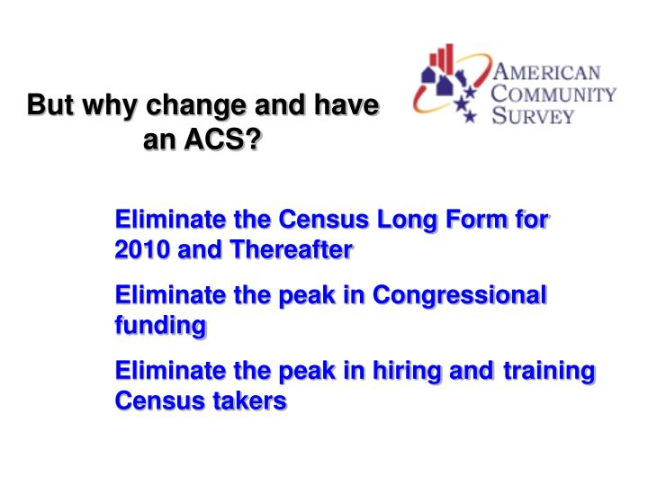 But why change and have an ACS?