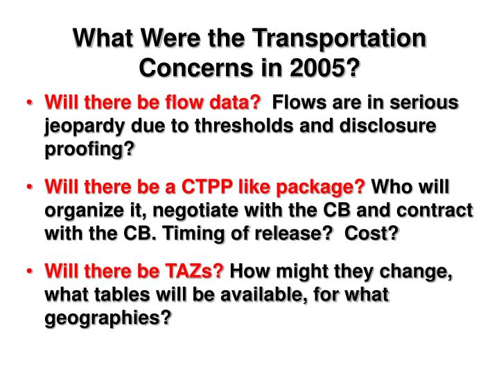 What Were the Transportation Concerns in 2005?