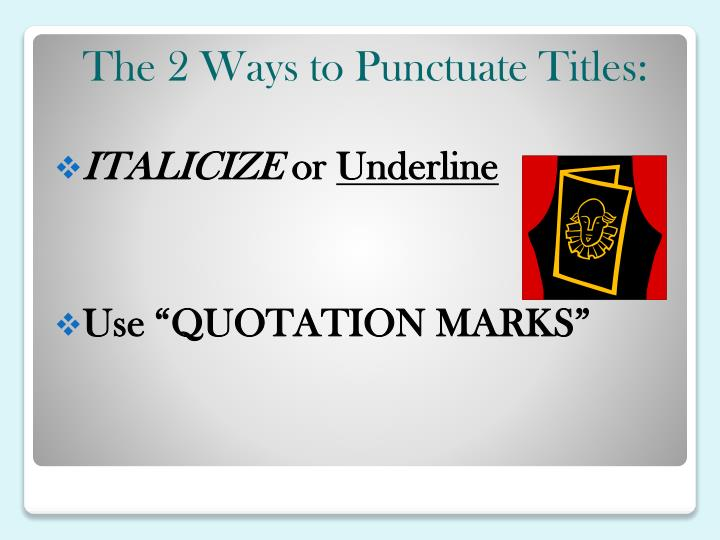 The 2 Ways to Punctuate Titles: