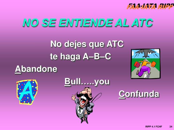 NO SE ENTIENDE AL ATC