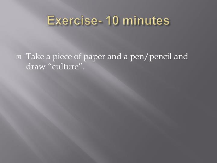 Exercise- 10 minutes