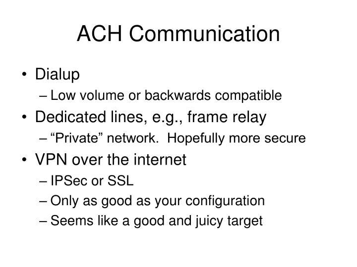 ACH Communication
