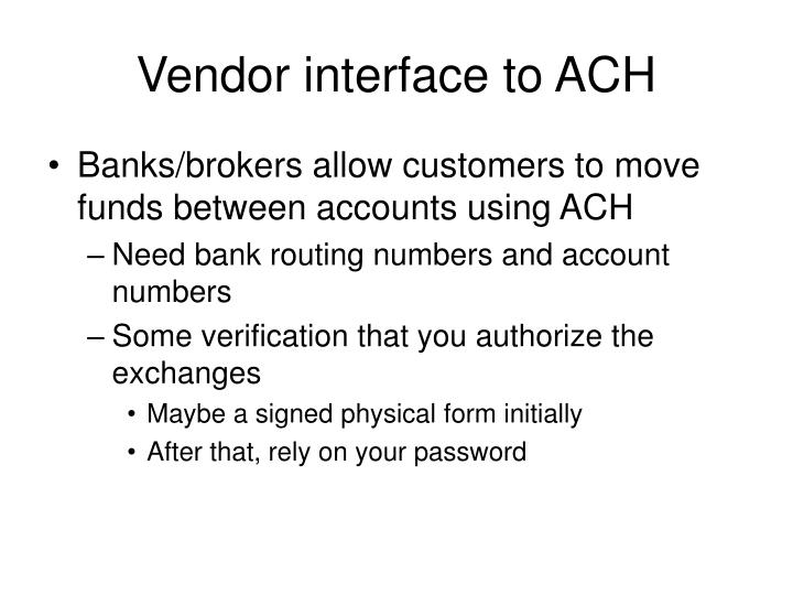 Vendor interface to ACH