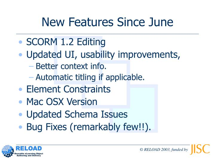 New Features Since June