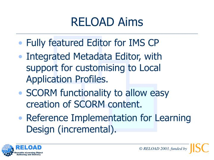 RELOAD Aims
