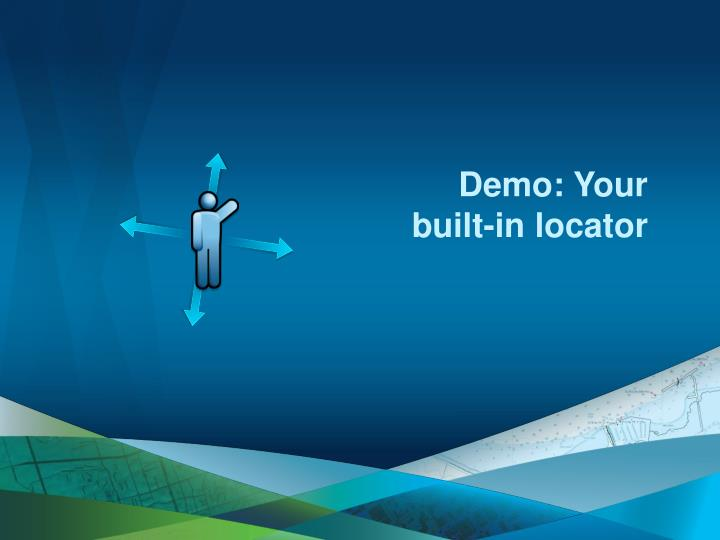 Demo: Your built-in locator