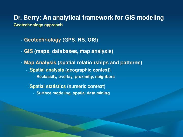 Dr. Berry: An analytical framework for GIS modeling