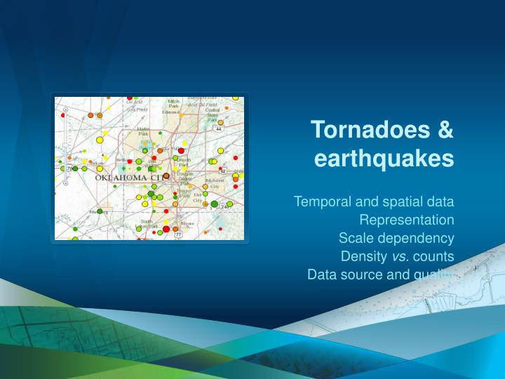 Tornadoes & earthquakes