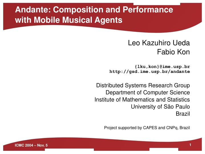 Andante composition and performance with mobile musical agents