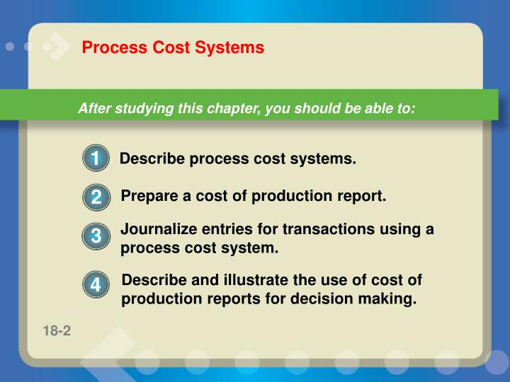 Describe and illustrate the use of cost of production reports for decision making.