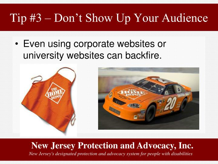 Tip #3 – Don't Show Up Your Audience