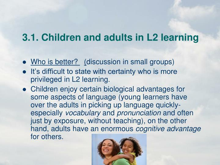 3 1 children and adults in l2 learning