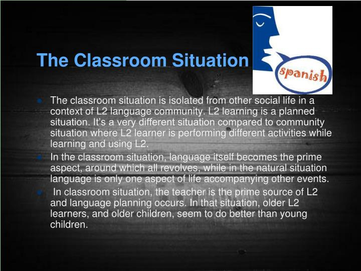 The Classroom Situation