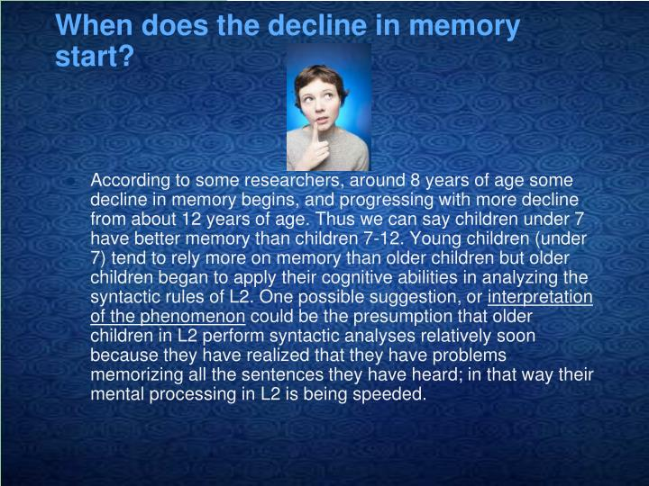 When does the decline in memory start?