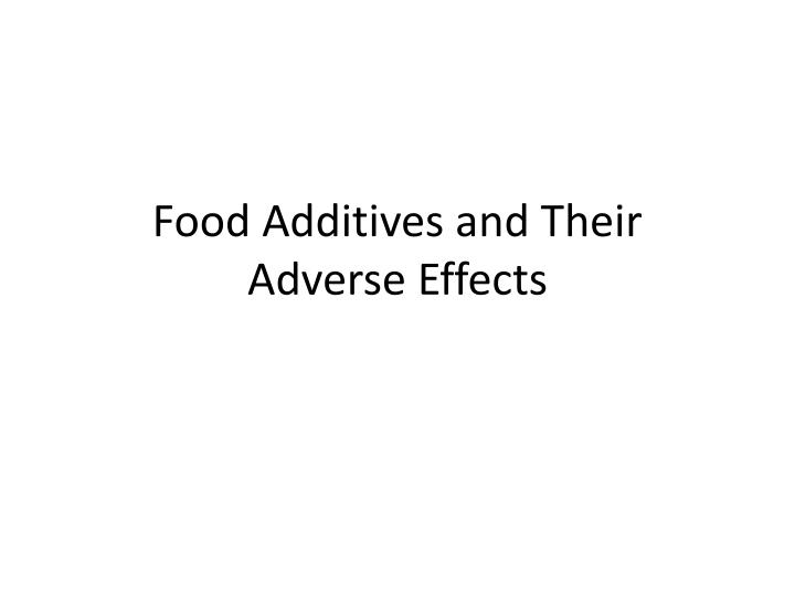 Food additives and their adverse effects