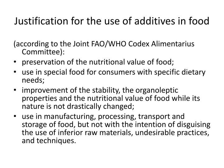 Justification for the use of additives in food