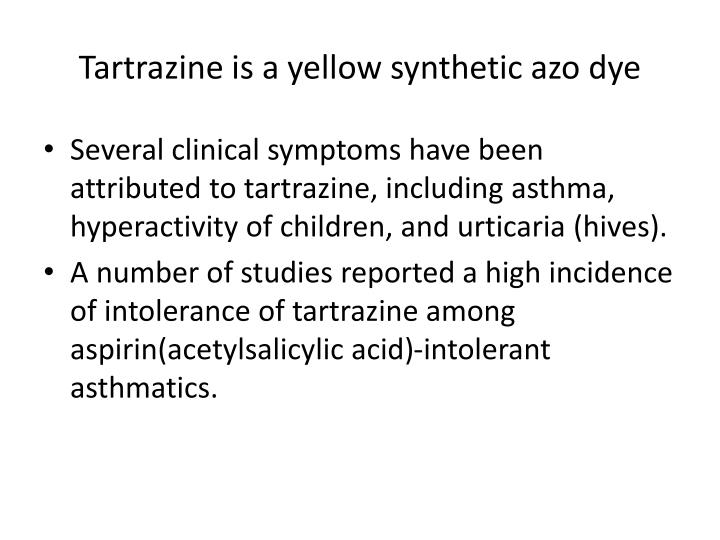 Tartrazine is a yellow synthetic azo dye