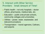 5 interact with other service providers small amount of time