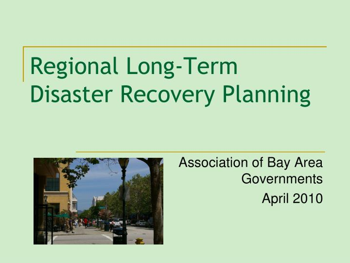 regional long term disaster recovery planning