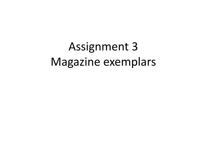 Assignment 3 magazine exemplars