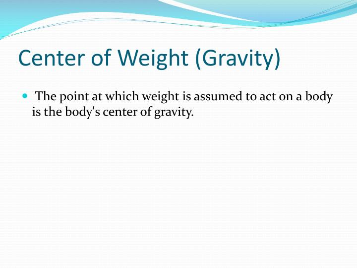 Center of Weight (Gravity)
