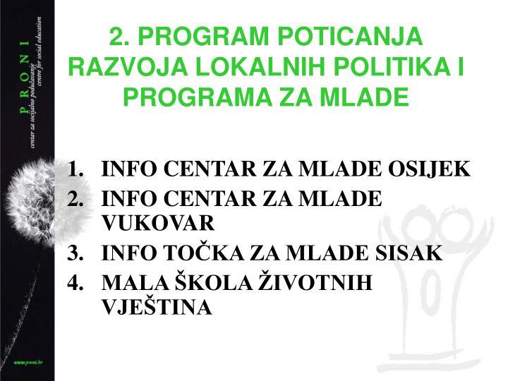 2. PROGRAM POTICANJA RAZVOJA LOKALNIH POLITIKA I PROGRAMA ZA MLADE