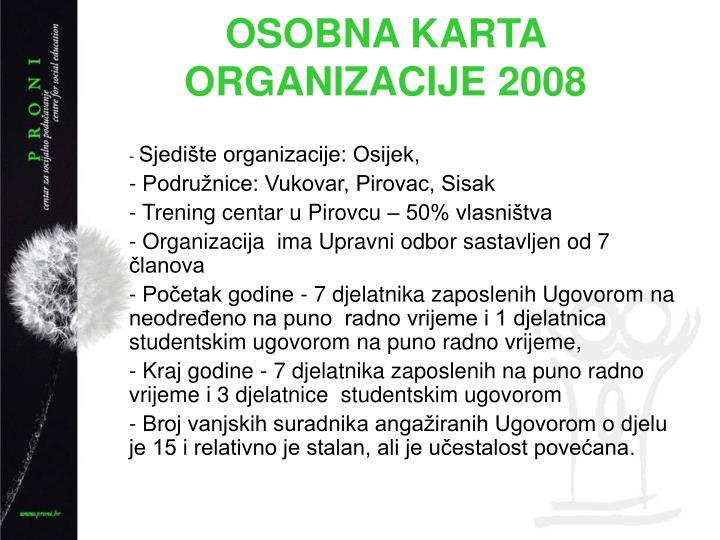 OSOBNA KARTA ORGANIZACIJE 2008