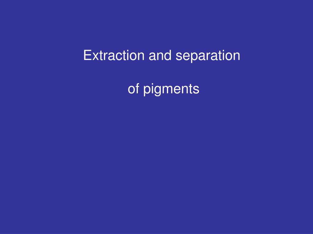 Extraction and separation