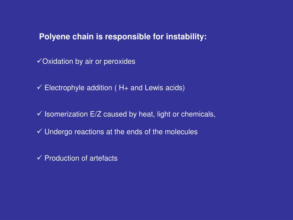 Polyene chain is responsible for instability