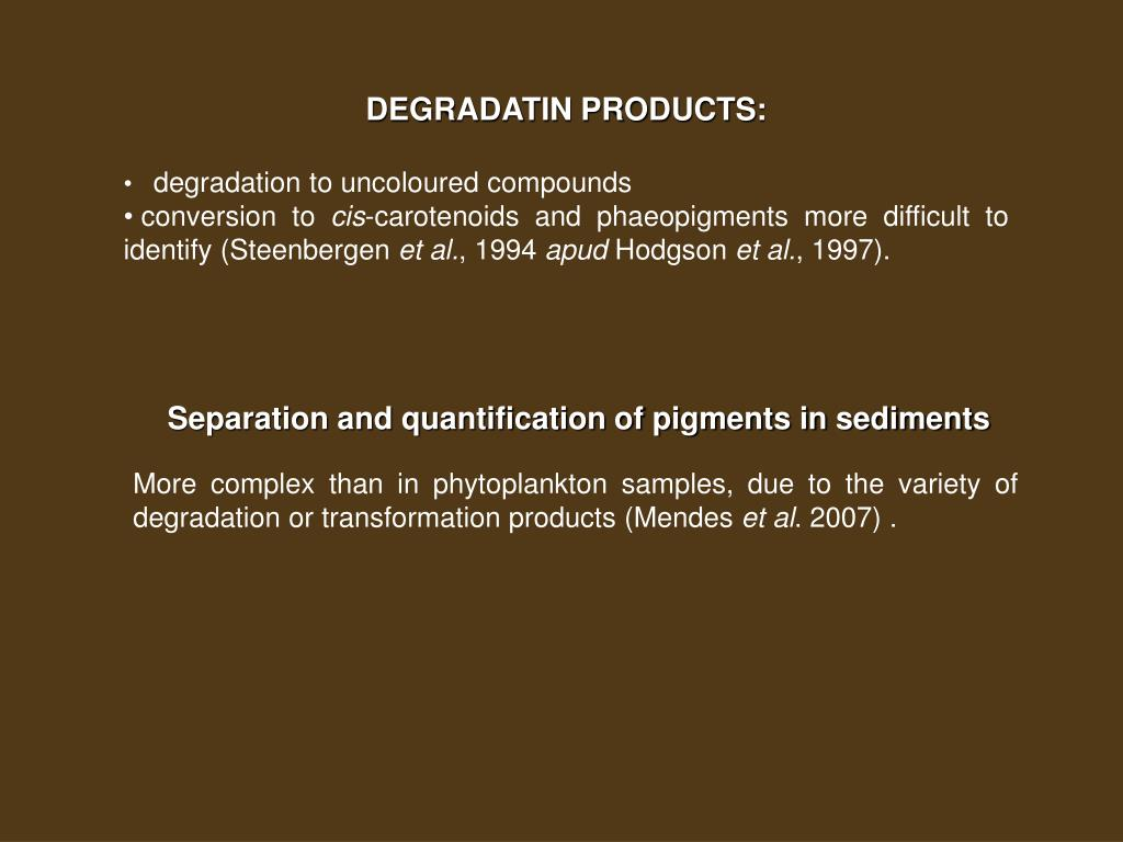DEGRADATIN PRODUCTS