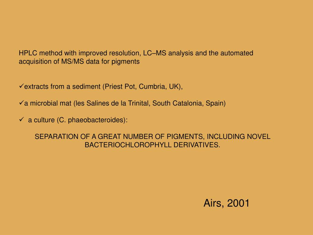 HPLC method with improved resolution, LC–MS analysis and the automated acquisition of MS/MS data for pigments