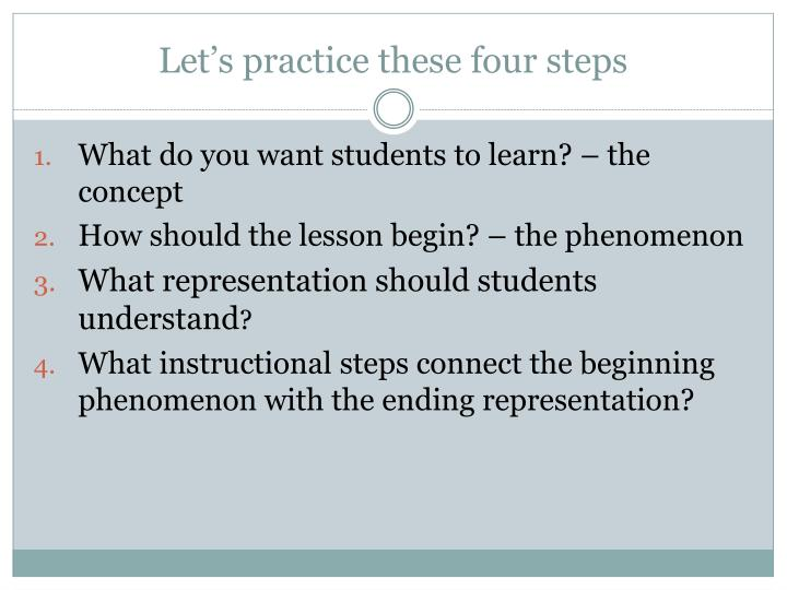 Let's practice these four steps
