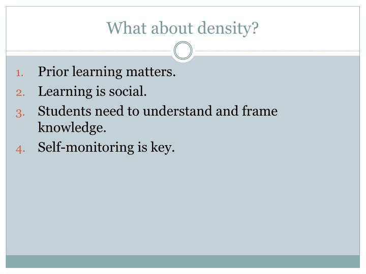What about density?