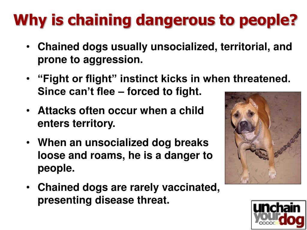 Why is chaining dangerous to people?