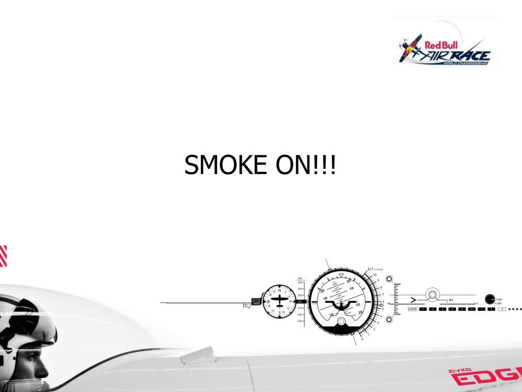 SMOKE ON!!!