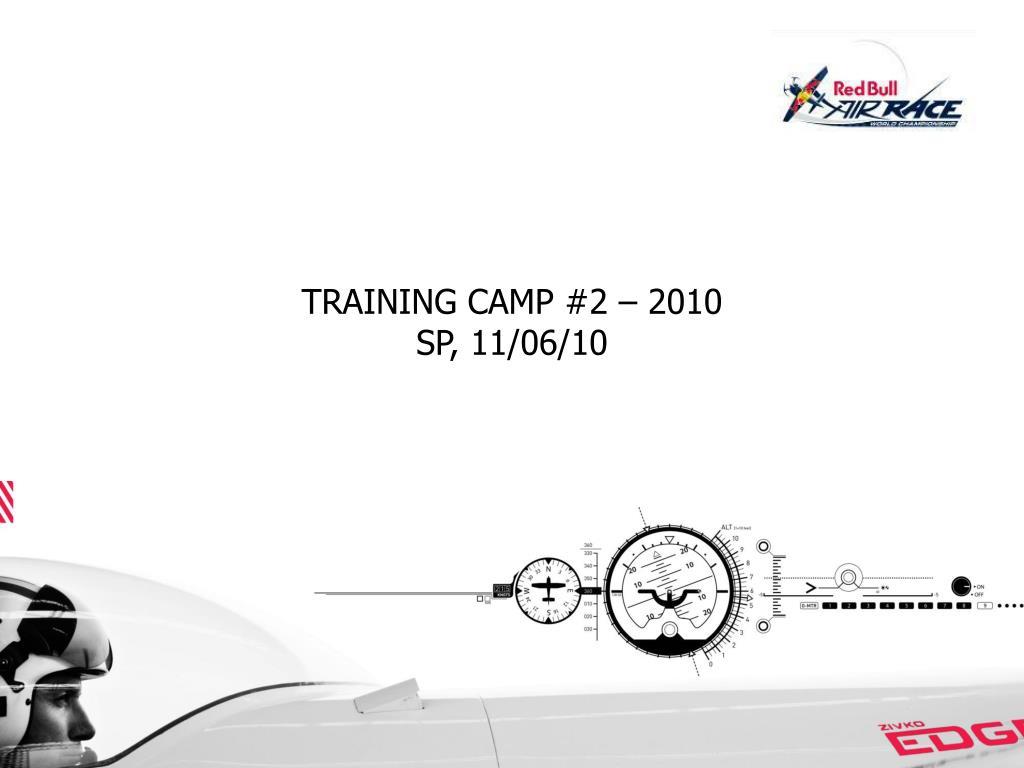 TRAINING CAMP #2 – 2010